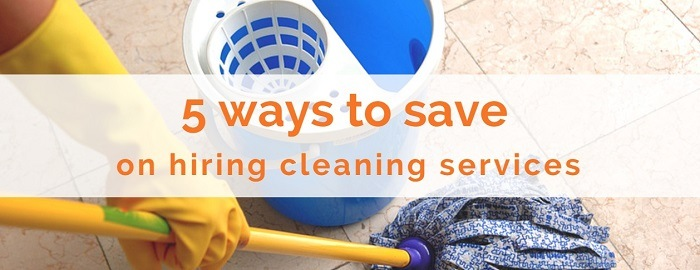 5 ways to save money on hiring cleaning services