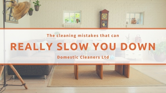 The cleaning mistakes that can really slow you down
